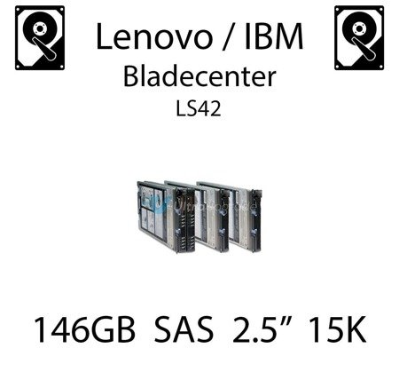 "146GB 2.5"" dedykowany dysk serwerowy SAS do serwera Lenovo / IBM Bladecenter LS42, HDD Enterprise 15k, 600MB/s - 42D0677"