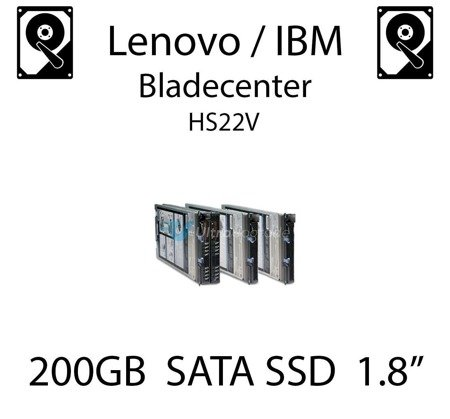 "200GB 1.8"" dedykowany dysk serwerowy SATA do serwera Lenovo / IBM Bladecenter HS22V, SSD Enterprise , 600MB/s - 49Y6119"