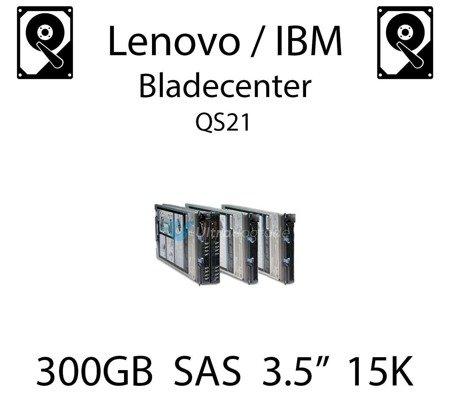 "300GB 3.5"" dedykowany dysk serwerowy SAS do serwera Lenovo / IBM Bladecenter QS21, HDD Enterprise 15k, 600MB/s - 44W2234"