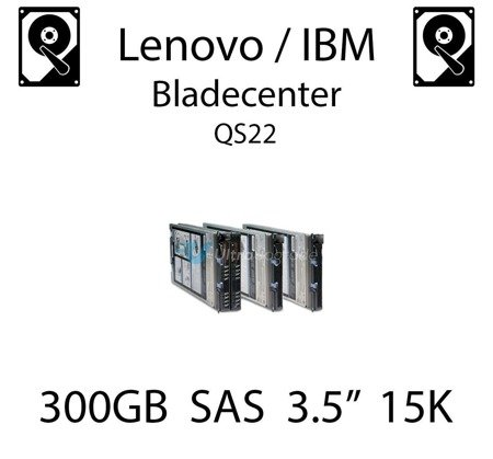 """300GB 3.5"""" dedykowany dysk serwerowy SAS do serwera Lenovo / IBM Bladecenter QS22, HDD Enterprise 15k, 600MB/s - 49Y6092"""